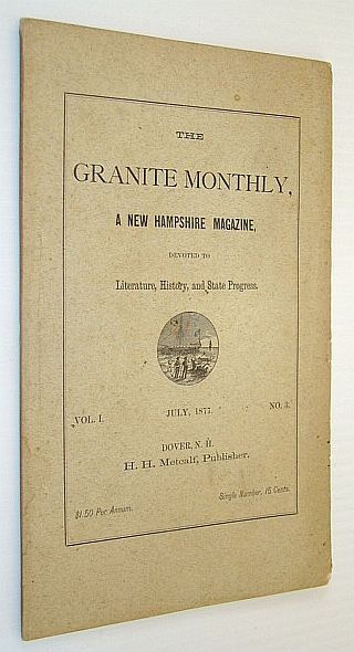 Image for The Granite Monthly, A New Hampshire Magazine, Devoted to Literature, History, and State Progress, July 1877, Vol. I, No. 3