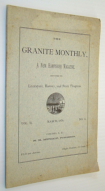 Image for The Granite Monthly, A New Hampshire Magazine, Devoted to Literature, History, and State Progress, March 1879, Vol. II, No. 6 - Herbert F. Norris