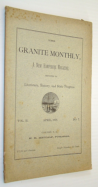 Image for The Granite Monthly, A New Hampshire Magazine, Devoted to Literature, History, and State Progress, April 1879, Vol. II, No. 7 - Col. John Hatch George