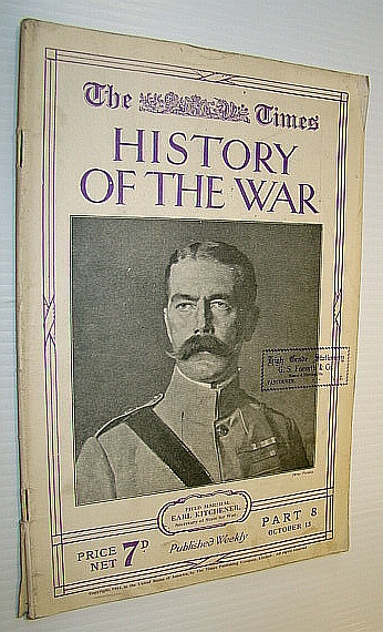 Image for The Times History of the War, Part 8 (Eight), October (Oct.) 13, 1914 : Field Marshal Earl Kitchener Cover Portrait