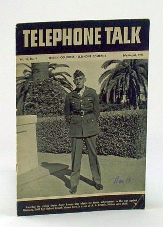Image for Telephone Talk, July - August 1945: Magazine of the British Columbia Telephone Company (B.C. Tel.) -  Cover Photo of Staff Sgt. Robert Creech