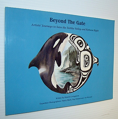 Image for Beyond the Gate: Artists' Journeys to Save the Tsitika Valley and Robson Bight