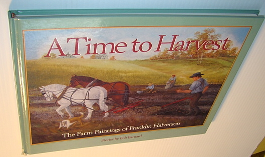 Image for A Time to Harvest: The Farm Paintings of Franklin Halverson