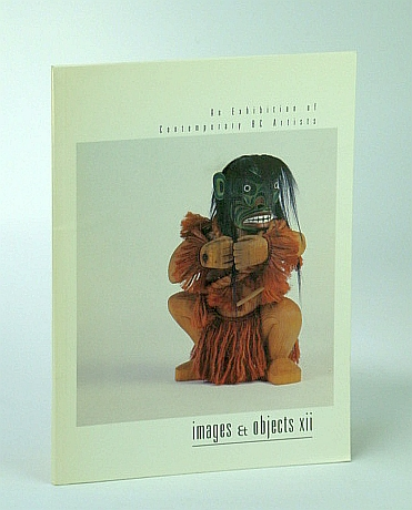 Image for Images et Objects XII - An Exhibition of Work By British Columbia (B.C.) Artists, May 25-29, 1994