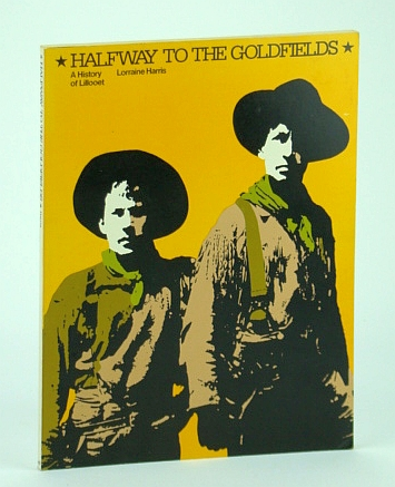 Image for Halfway to the goldfields: A history of Lillooet