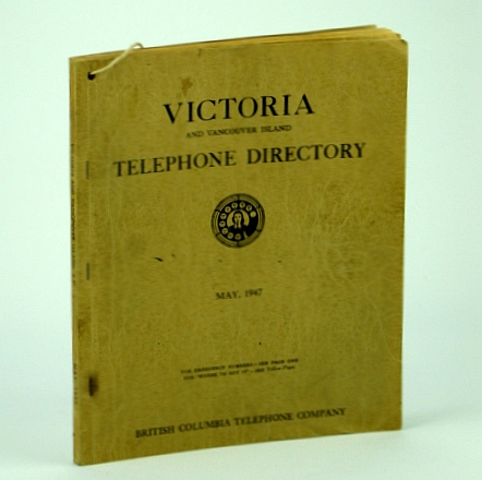 Image for Victoria (British Columbia) and Vancouver Island Telephone Directory, May 1947