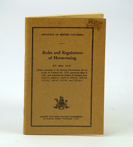 Image for Rules and Regulations of Horse-Racing, B.C. Reg. 74/61