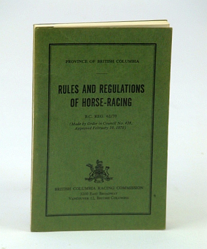 Image for Rules and Regulations of Horse-Racing, B.C. Reg. 62/70