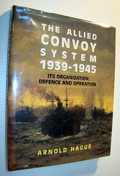 Image for The Allied Convoy System, 1939-1945: Its Organization, Defence and Operation