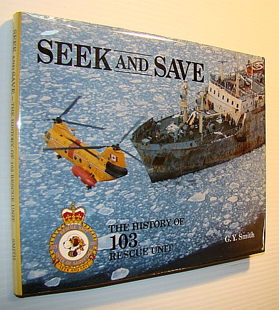Image for Seek and Save The History of 103 Rescue Unit