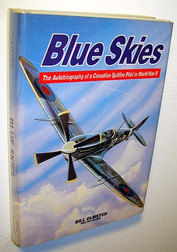 Image for Blue Skies: The Autobiography of a Canadian Spitfire Pilot in World War II