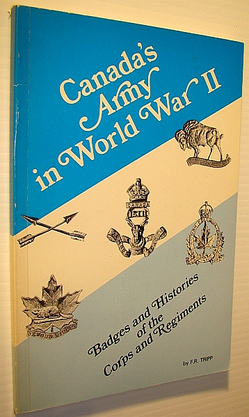 Image for Canada's army in World War II: Badges and histories of the corps and regiments