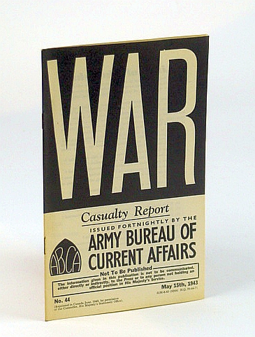 Image for WAR: Casualty Report - Survey Compiled with the Help of the R.A.M.C.. No. 44.  May 15th, 1943