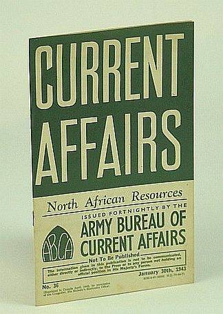 Image for Current Affairs, Number 36: North African Resources. January (Jan.) 30th, 1943