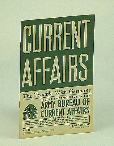 Image for Current Affairs, Number 49: The Trouble with Germans. August (Aug.) 14th, 1943