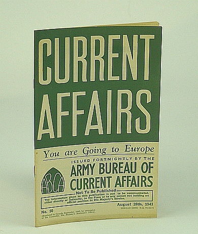 Image for Current Affairs, Number 50: You Are Going to Europe.  August (Aug.) 28th, 1943