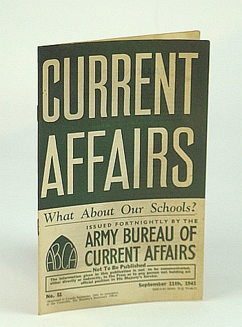 Image for Current Affairs, Number 51: What About Our Schools?.  September (Sept.) 11th, 1943