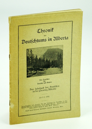 Image for Chronik Des Deutschtums in Ulberta (The Yearbook of Germans in the Province of Alberta, Canada), Heft I, 1934