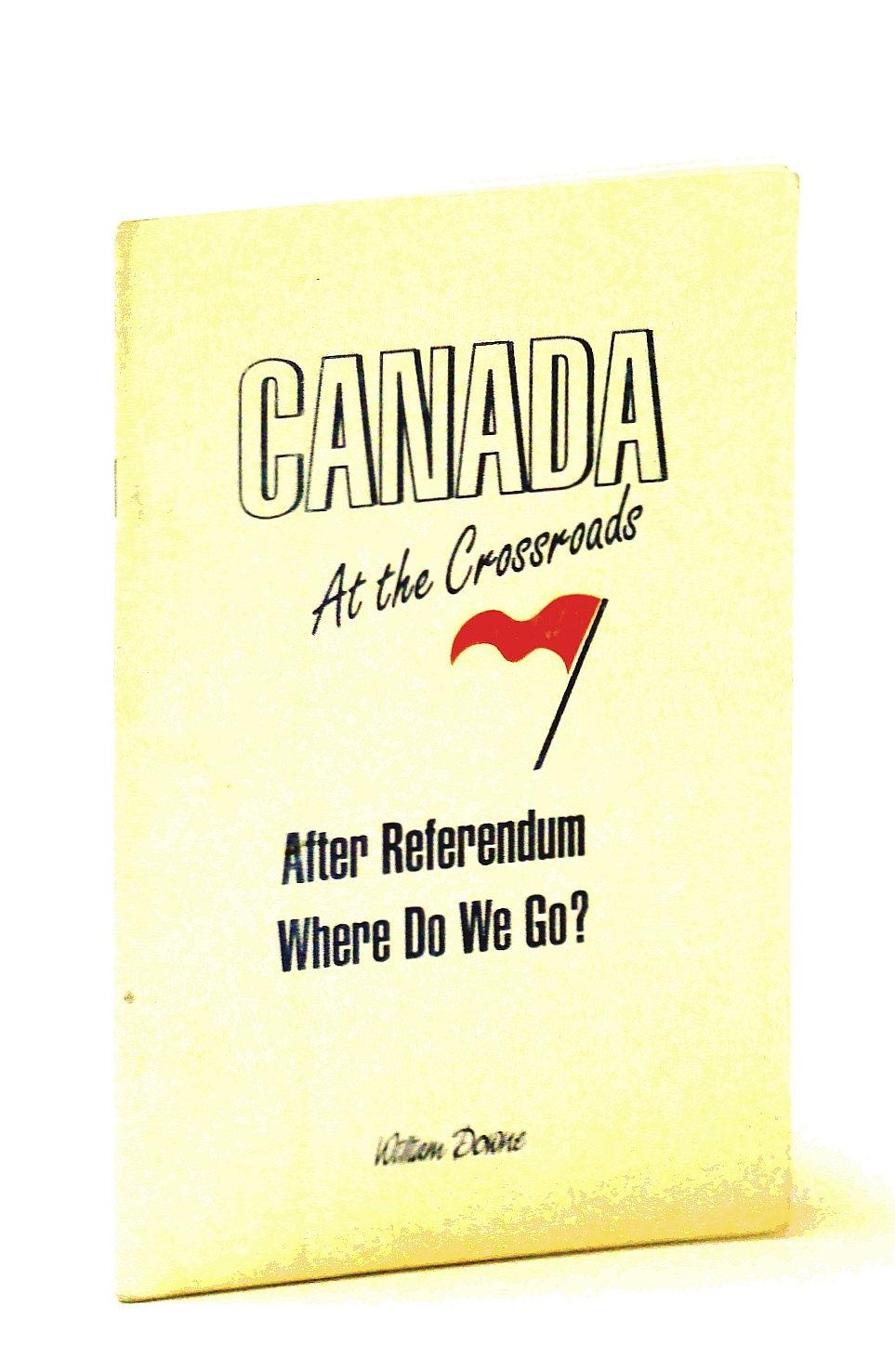 Image for Canada at the Crossroads - After the Referendum Where Do We Go?