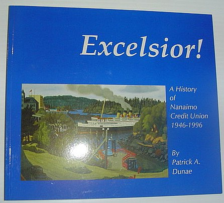 Image for Excelsior! - A History of Nanaimo Credit Union
