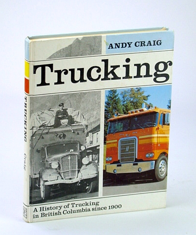 Image for Trucking: A History of Trucking in Bc Since 1900