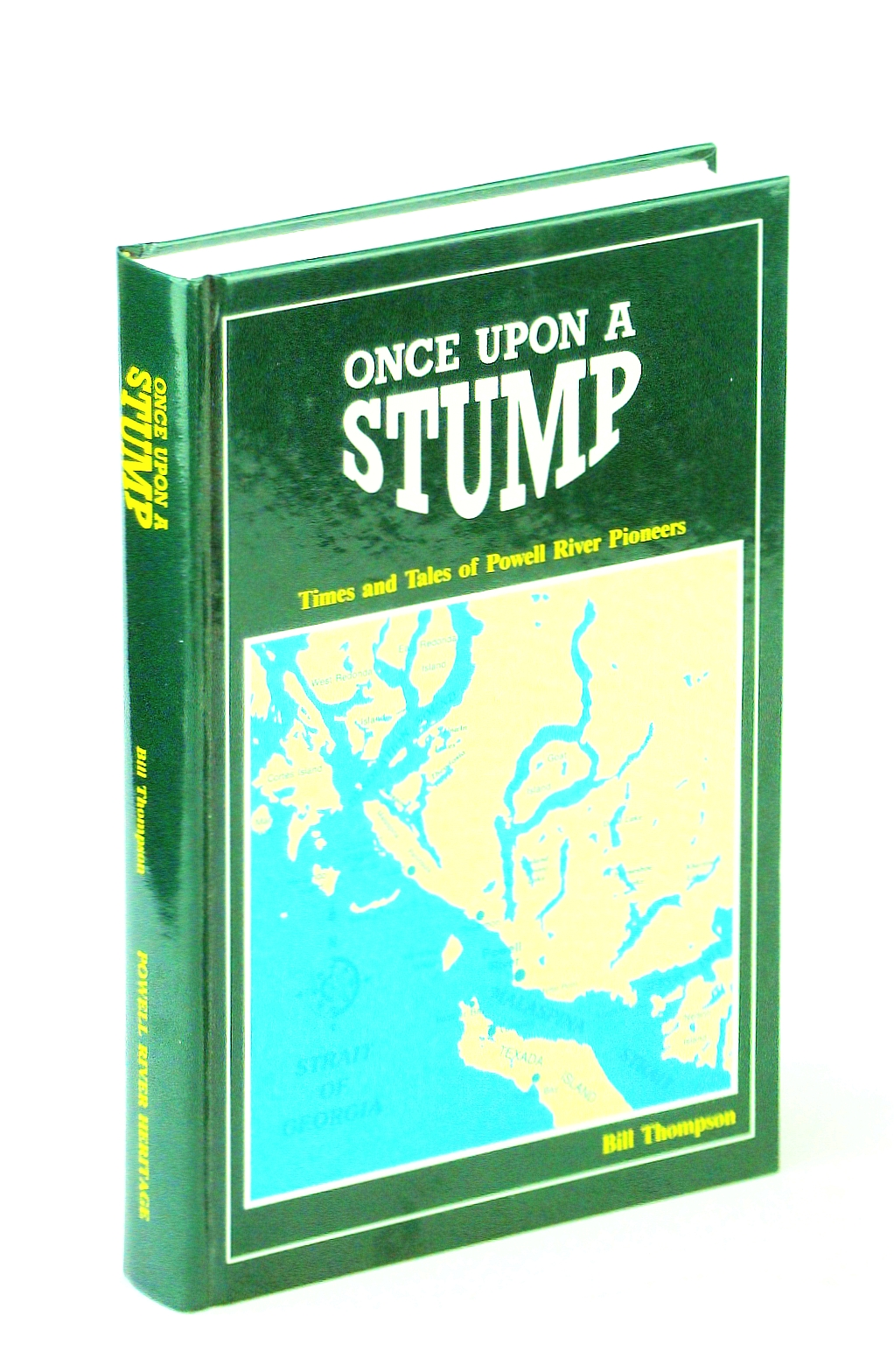 Image for Once upon a stump: Times and tales of Powell River pioneers