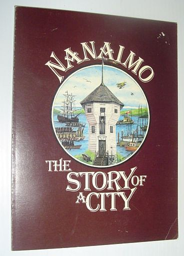 Image for Nanaimo - The Story of a City