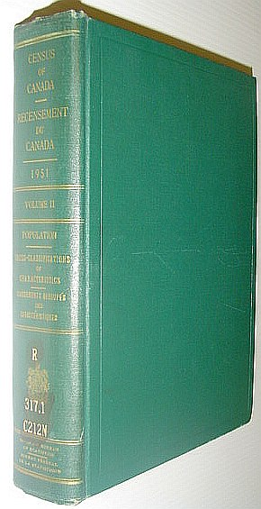 Image for Ninth Census of Canada - 1951 - Neuvieme Recensement Du Canada: Volume II (Two) - Population - Cross-Classification of Characteristics