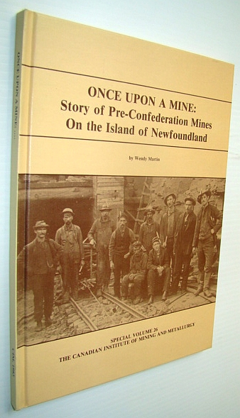 Image for Once Upon a Mine : Story of Pre-Confederation Mines on the Island of Newfoundland