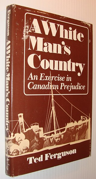 Image for A white man's country: An exercise in Canadian prejudice