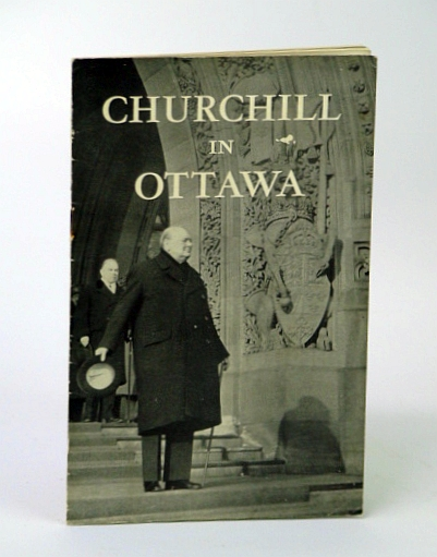 Image for (Winston) Churchill in Ottawa: Photo-illustrated Text of His Speech to the Parliament of Canada, 30 December 1941