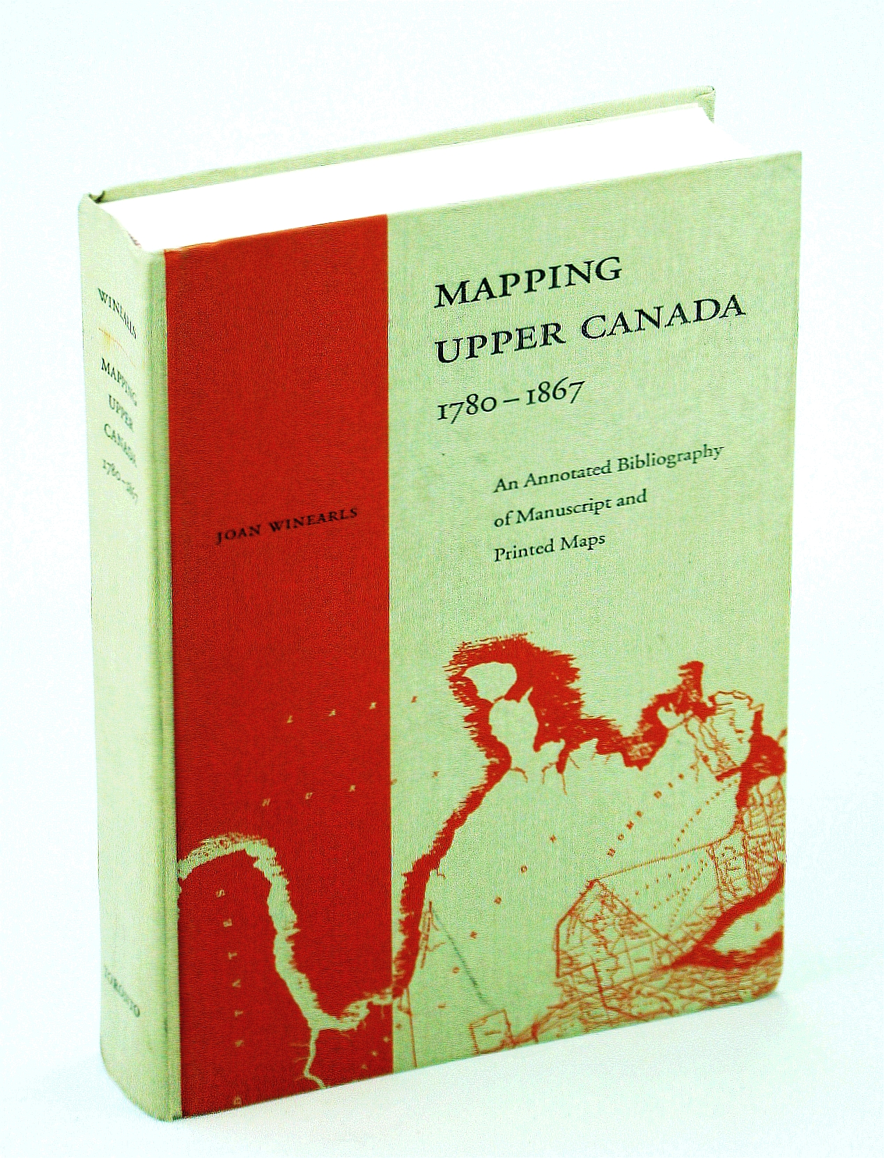 Image for Mapping Upper Canada, 1780-1867: An Annotated Bibliography of Manuscript and Printed Maps