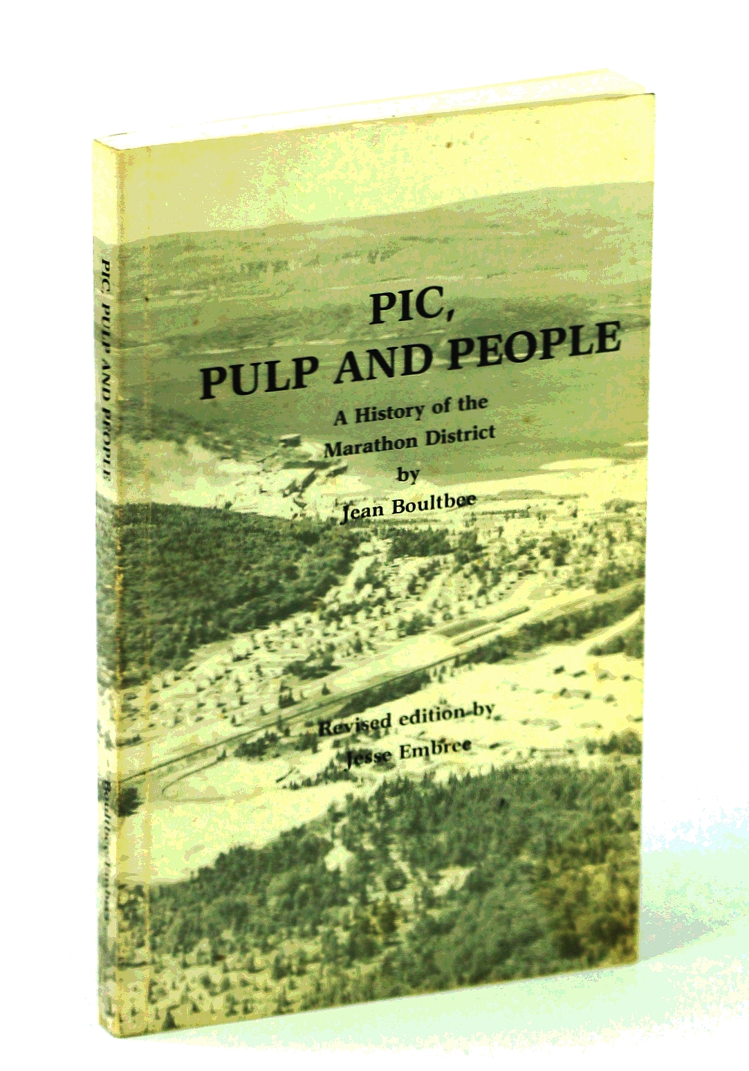 Image for Pic, Pulp and People: A History of the Marathon District (Revised Edition)