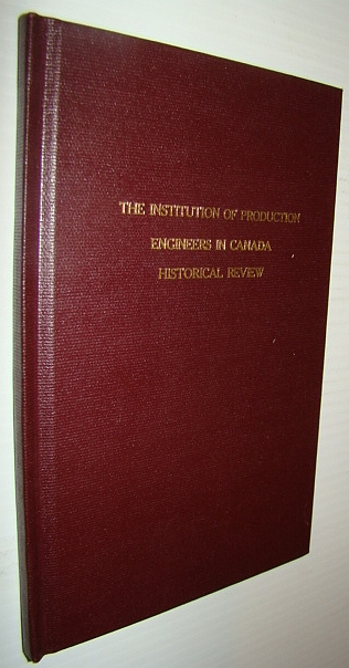 Image for The Institution of Production Engineers in Canada: Historical Review