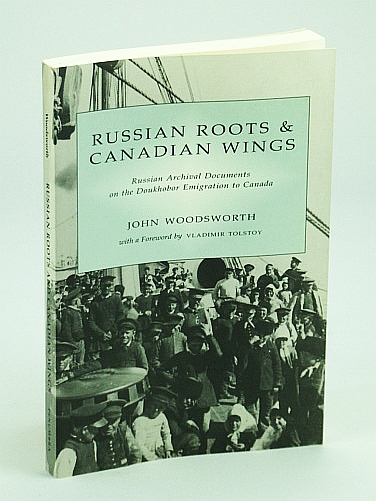 Image for Russian roots and Canadian wings: Russian archival documents on the Doukhobor emigration to Canada (Canada/Russia series)
