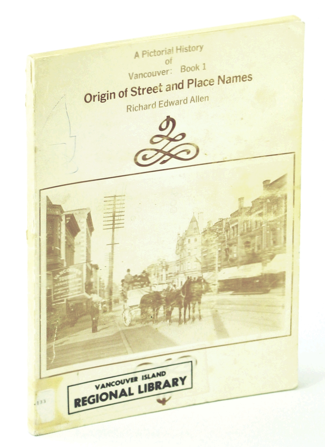 Image for Origin of Street and Place Names - A Pictorial History of Vancouver: Book 1