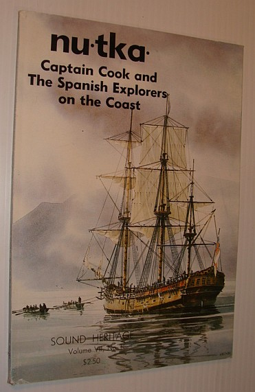 Image for Nutka (Nootka) - Captain Cook and the Spanish Explorers on the Coast: Sound Heritage Volume VII, Number 1