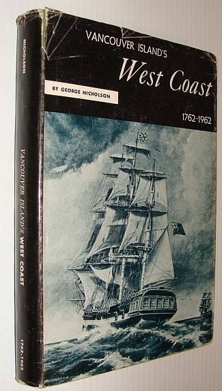 Image for Vancouver Island's West Coast 1762-1962 *Signed By Author*