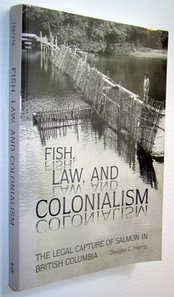 Image for Fish, Law, and Colonialism: The Legal Capture of Salmon in British Columbia