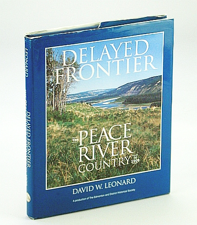 Image for Delayed Frontier: The Peace River Country to 1909
