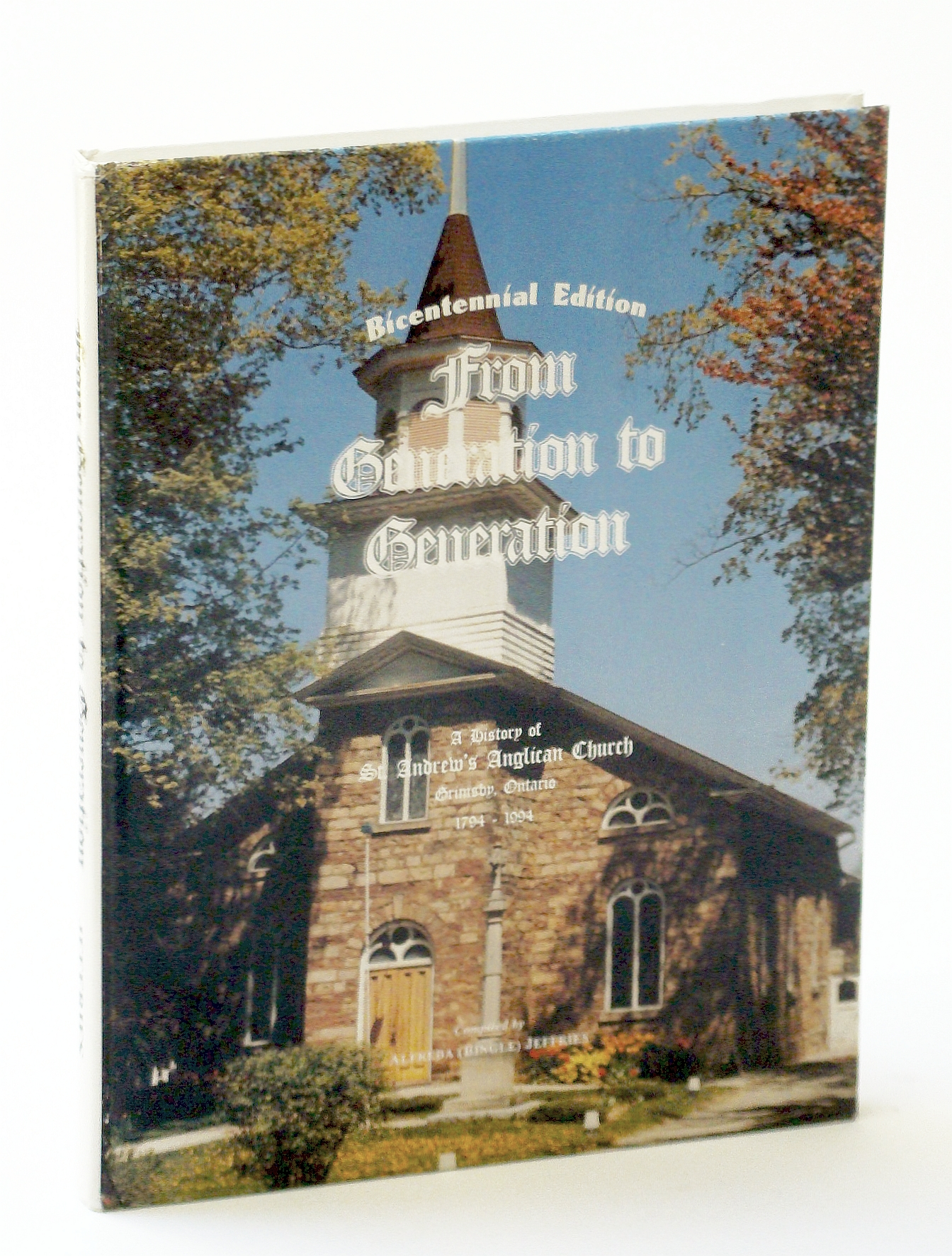 Image for From Generation to Generation, Bicentennial Edition: A History of St. Andrew's Anglican Church Grimsby, Ontario 1794 - 1994
