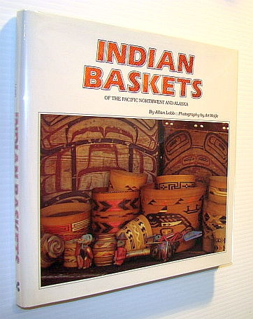Image for Indian Baskets of the Pacific Northwest and Alaska