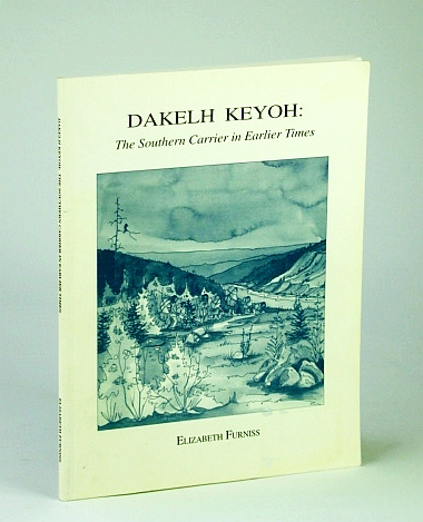 Image for Dakelh Keyoh: The Southern Carrier in Earlier Time