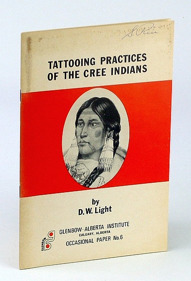 Image for Tattooing Practices of the Cree Indians: Glenbow-Alberta Institute Occasional Paper No. 6 (Six)