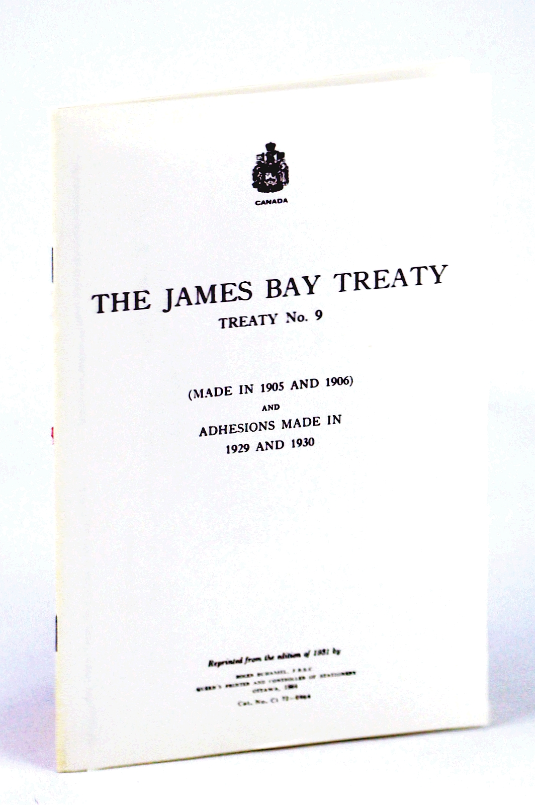 Image for The James Bay Treaty, Treaty Number (No.) 9 (Nine) (Made in 1905 and 1906) and Adhesions Made in 1929 and 1930