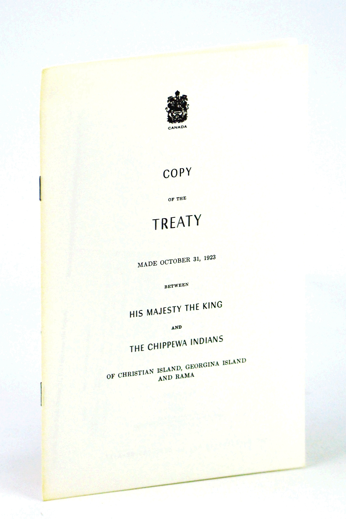 Image for Copy of the Treaty Made October 31, 1923 Between His Majesty the King and the Chippewa Indians of Christian Island, Georgian Island and Rama