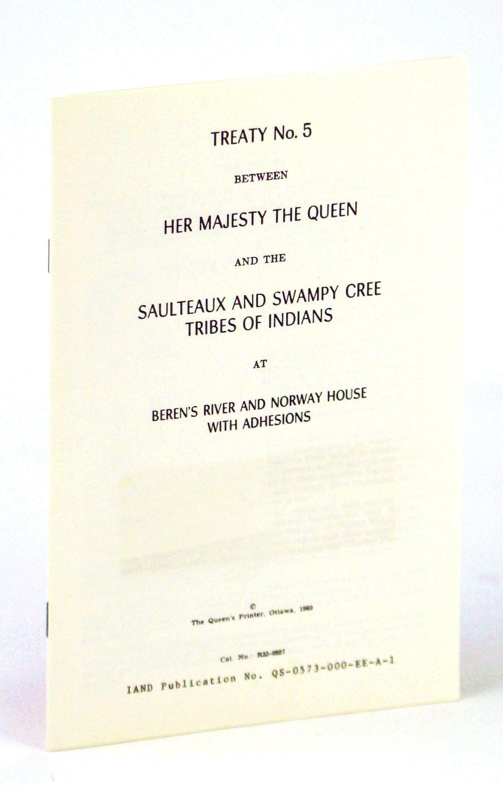 Image for Treaty No. (Number) 5 (Five) Between Her Majesty The Queen and the Saulteaux and Swampy Cree Tribes of Indians at Beren's River and Norway House with Adhesions