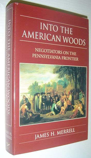 Image for Into the American Woods: Negotiators on the Colonial Pennsylvania