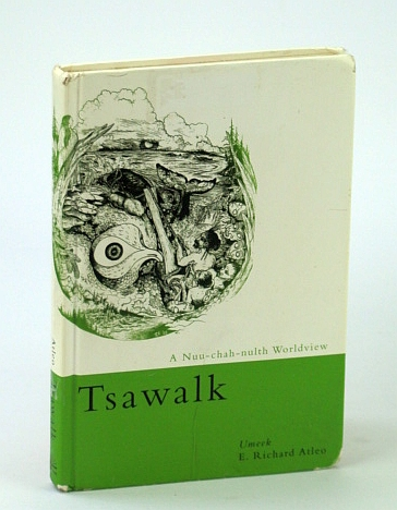 Image for Tsawalk: A Nuu-chah-nulth Worldview