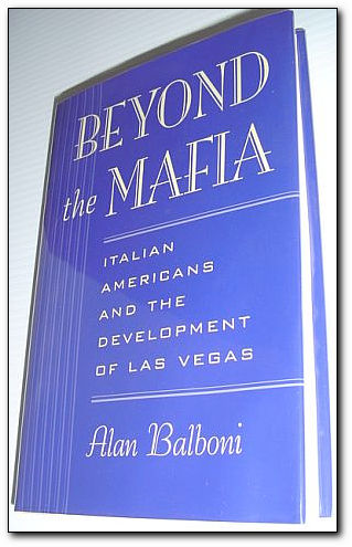 Image for Beyond the Mafia: Italian Americans and the Development of Las Vegas (Wilbur S. Shepperson Series in History and Humanities)